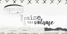 Capsules Raise the Volume by AGF Studio